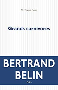 Bertrand Belin Grands carnivores